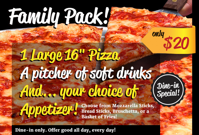 Family Pack dine-in special!